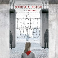 CD cover of A Night Divided,  by Jennifer A. Nielsen | Read by Kate Simses Published by Scholastic Audiobooks | recommended on BooksYALove.com