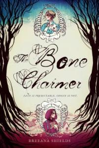 book cover of The Bone Charmer, by Breeana Shields. Published by Page Street Books | recommended on BooksYALove.com