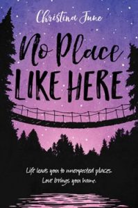 book cover of No Place Like Here, by Christina June. Published by BlinkYABooks | recommended on BooksYALove.com