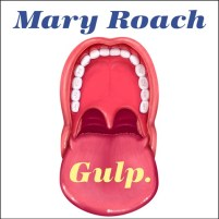 CD cover of Gulp,  by Mary Roach | Read by Emily Woo Zeller Published by Tantor Audio | recommended on BooksYALove.com
