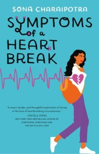 book cover of Symptoms of a Heartbreak by Sona Charaipotra, published by Imprint/Macmillan | recommended on BooksYALove.com