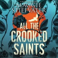 CD cover of All the Crooked Saints,  by Maggie Stiefvater | Read by Thom Rivera Published by Scholastic Audiobooks | recommended on BooksYALove.com