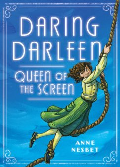 book cover of Daring Darleen, Queen of the Screen, by Anne Nesbet. Published by Candlewick Press | recommended on BooksYALove.com
