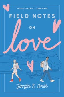 book cover of Field Notes on Love, by Jennifer E. Smith. Published by Delacorte Press | recommended on BooksYALove.com
