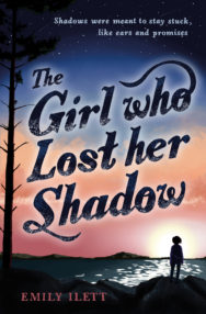 book cover of The Girl Who Lost Her Shadow, by Emily Ilett. Published by Kelpies / Floris Books | recommended on BooksYALove.com