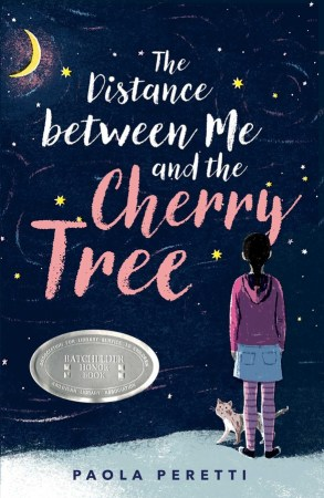 book cover of The Distance Between Me and the Cherry Tree, by Paola Peretti, translated by Denise Muir. Published by Atheneum BFYR | recommended on BooksYALove.com