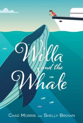 book cover of Willa and the Whale, by Chad Morris & Shelly Brown. Published by Shadow Mountain | recommended on BooksYALove.com