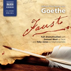 CD cover of Faust,  by Johann Wolfgang von Goethe. Read by Samuel West, Toby Jones, Anna Maxwell Martin, Stephen Critchlow, Derek Jacobi, Daniel Mair. Published by Naxos AudioBooks | recommended on BooksYALove.com