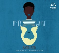 CD cover of Into White, by Randi Pink. Read by Adenrele Ojo.  Published by Listening Library | recommended on BooksYALove.com