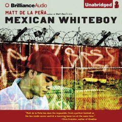 CD cover of Mexican Whiteboy, by Matt de la Peña | Read by Henry Leyva Published by Brilliance Audio | recommended on BooksYALove.com