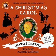 CD cover of A Christmas Carol by Charles Dickens; freely adapted & read by Alison Larkin. Published by Alison Larkin Presents | recommended on BooksYALove.com
