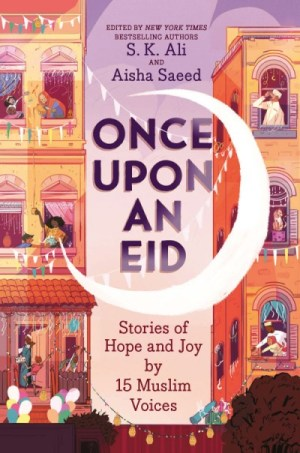 book cover of Once Upon an Eid, edited by S.K. Ali & Aisha Saeed. Published by Amulet Books | recommended on BooksYALove.com
