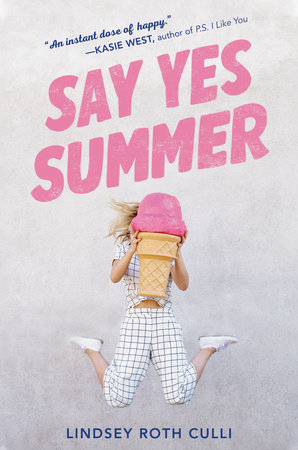 book cover of Say Yes Summer, by Lindsey Roth Culli. Published by Delacorte Press | recommended on BooksYALove.com
