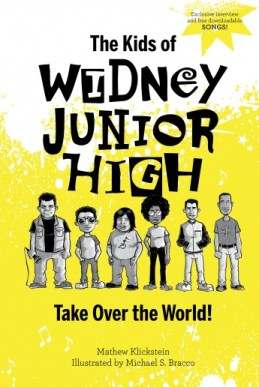 book cover of The Kids of Widney Junior High Take Over the World! by Mathew Klickstein. Published by Schiffer Kids | recommended on BooksYALove.com