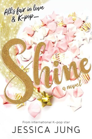 book cover of Shine, by Jessica Jung. Published by Simon & Schuster BFYR | recommended on BooksYALove.com