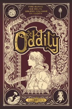book cover of Oddity, by Eli Brown. Published by Walker Books US | recommended on BooksYALove.com