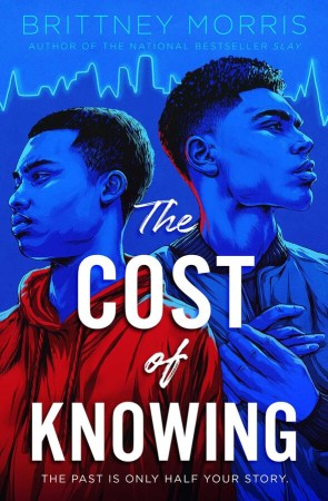 book cover of The Cost of Knowing, by Brittney Morris. Published by Simon Schuster BFYR | recommended on BooksYALove.com