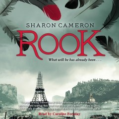 CD cover of audiobook Rook, by Sharon Cameron | Read by Caroline Feraday. Published by Scholastic Audiobooks | recommended on BooksYALove.com