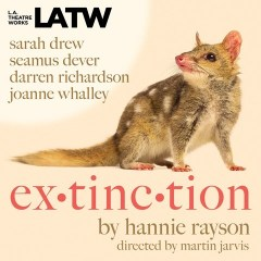 CD cover of audiobook Extinction, by Hannie Rayson. Read by Seamus Dever, Sarah Drew, Darren Richardson, Joanne Whalley. Published by L.A. Theatre Works | recommended on BooksYALove.com