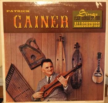 """""""Patrick Gainer Sings Folk Songs of the Alleghenies."""""""