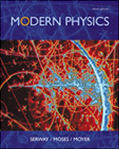 Modern Physics by Serway,Moses and Moyer
