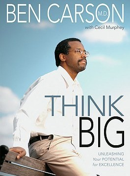 Think Big By Ben Carson (MD)