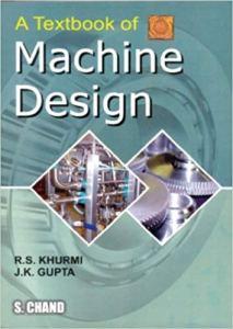 Textbook Of Machine Design by Khurmi and Gupta