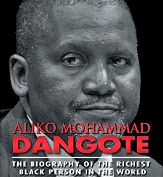 Biography of Aliko Mohammad Dangote by By Moshood Ademola