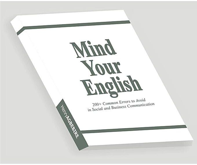 Mind Your English By HENRY AGBEBIRE