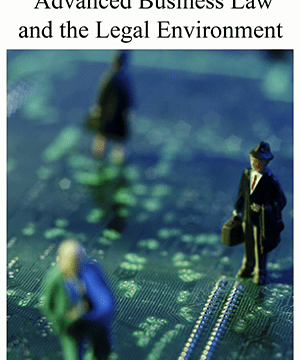 Advanced Business Law and the Legal Environment