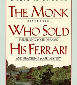 The Monk Who Sold His Ferrari by Robin S. Sharma