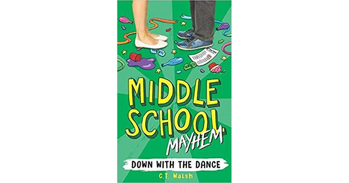 Middle School Mayhem by C.T. Walsh