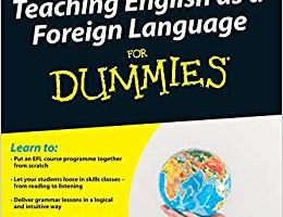 TEACHING ENGLISH AS A FOREIGN LANGUAGE FOR DUMMIES LATEST EDITION
