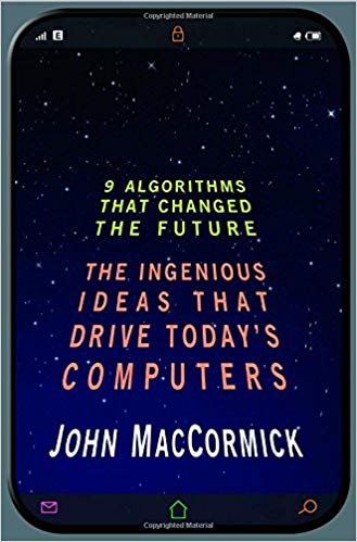 Nine Algorithms That Changed the Future by John MacCormick and Chris Bishop