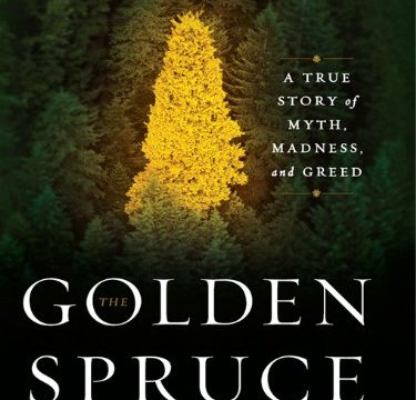 The Golden Spruce by John Vaillant