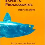 Expert C Programming: Deep C Secrets by van der Linden, Peter