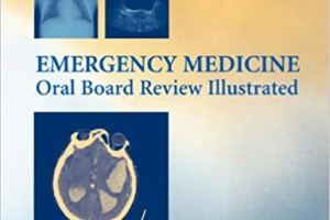 Emergency Medicine Oral Board Review Illustrated pdf