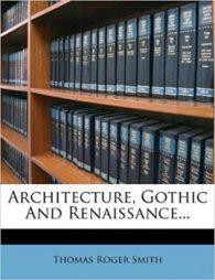 Architecture, Gothic and Renaissance PDF