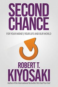 Second Chance by Robert T. Kiyosaki PDF