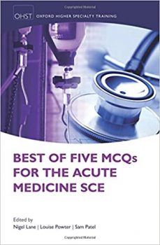 Best of Five MCQs for the Acute Medicine SCE PDF