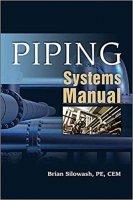 Piping Systems Manual by Brian Silowash