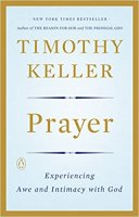 Prayer: Experiencing Awe and Intimacy with God by Timothy Keller