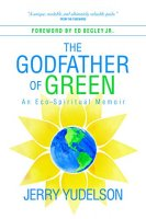 The Godfather of Green by Jerry Yudelson PDF
