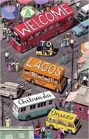 Welcome to Lagos by Onuzo Chibundu