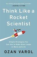 Think Like a Rocket Scientist by Ozan Varol PDF