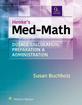 Henke's Med-Math Dosage Calculation Preparation & Administration PDF