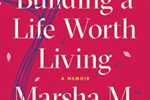 Building a Life Worth Living by Marsha M. Linehan PDF
