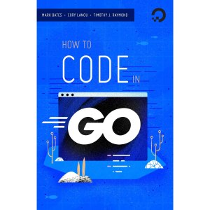 How To Code in Go by Mark Bates et al PDF