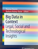 Big Data in Context: Legal, Social and Technological Insights PDF