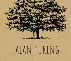 Alan Turing: Rescued the World but Still Died In Disgrace PDF